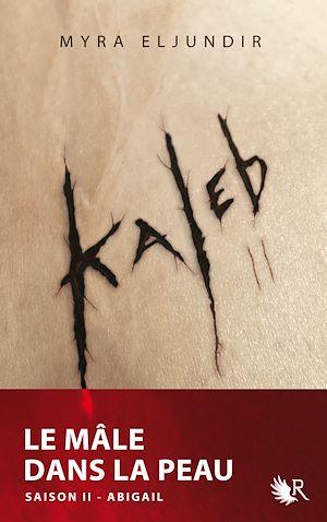 Téléchargez le livre :  Kaleb - Saison II