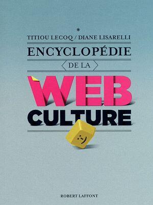 Téléchargez le livre :  Encyclopédie de la webculture