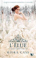 Télécharger cet ebook : La Sélection - Livre III