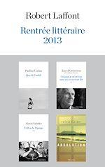 Télécharger le livre :  Rentrée littéraire 2013 - Robert Laffont - Extraits