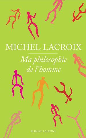 Téléchargez le livre :  Ma philosophie de l'homme