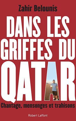 Téléchargez le livre :  Dans les griffes du Qatar