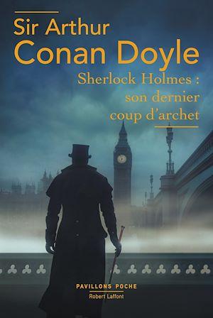 Téléchargez le livre :  Sherlock Holmes: Son Dernier coup d'archet