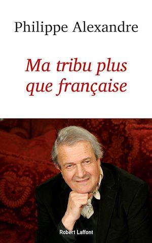 Téléchargez le livre :  Ma tribu plus que française