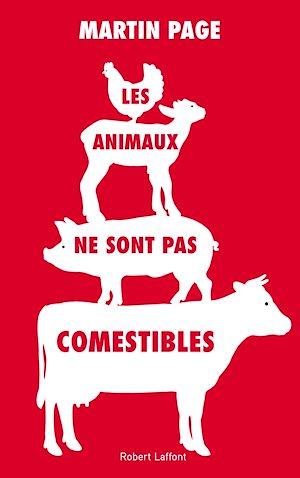 Téléchargez le livre :  Les Animaux ne sont pas comestibles