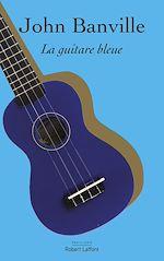 Télécharger le livre :  La Guitare bleue