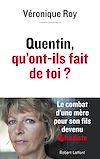 Téléchargez le livre numérique:  Quentin, qu'ont-ils fait de toi ?