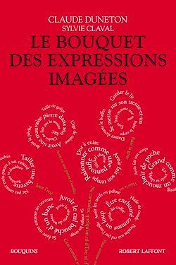 Téléchargez le livre numérique:  Le Bouquet des expressions imagées