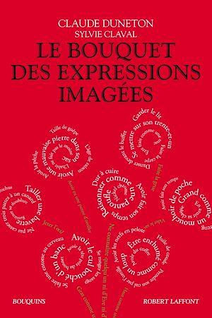 Téléchargez le livre :  Le Bouquet des expressions imagées