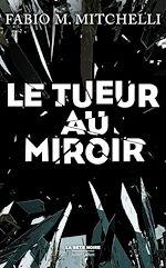 Télécharger le livre :  Le Tueur au miroir