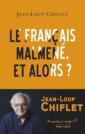 Téléchargez le livre :  Le français malmené, et alors ?