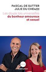 Télécharger le livre :  Les Douze Lois universelles du bonheur amoureux et sexuel