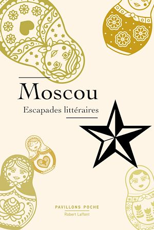 Téléchargez le livre :  Moscou, escapades littéraires