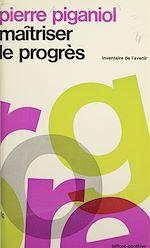 Télécharger le livre :  Maîtriser le progrès