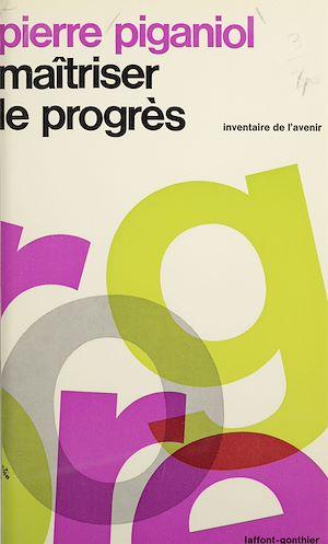 Téléchargez le livre :  Maîtriser le progrès
