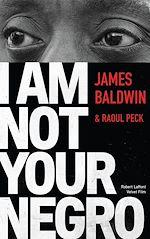 Télécharger le livre :  I Am Not Your Negro - Édition française