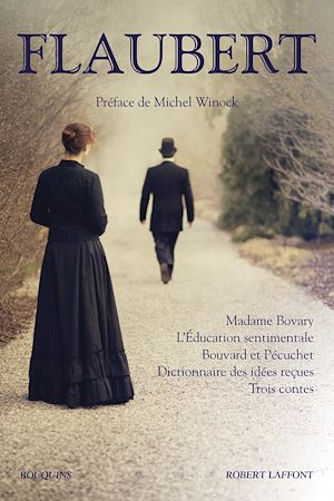 Téléchargez le livre :  Madame Bovary - L'Éducation sentimentale - Bouvard et Pécuchet - Dictionnaire des idées reçues - Trois Contes