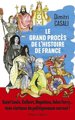 Téléchargez le livre :  Le Grand procès de l'histoire de France