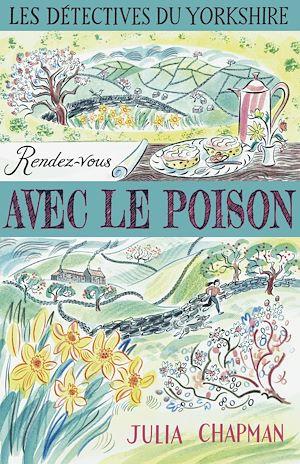 Téléchargez le livre :  Les Détectives du Yorkshire - Tome 4 : Rendez-vous avec le poison