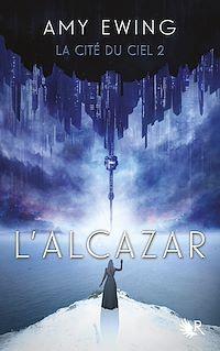 Télécharger le livre : La Cité du ciel, Tome 2 : L'Alcazar