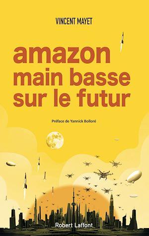 Téléchargez le livre :  Amazon, main basse sur le futur