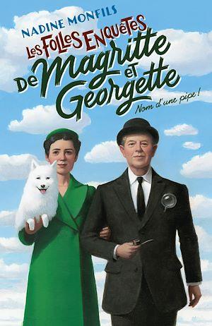 Téléchargez le livre :  Les Folles enquêtes de Magritte et Georgette : Nom d'une pipe !
