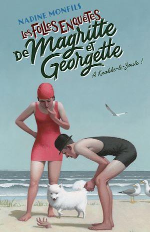 Téléchargez le livre :  Les Folles enquêtes de Magritte et Georgette : À Knokke-le-Zoute !