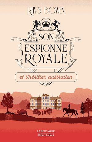 Téléchargez le livre :  Son Espionne royale et l'héritier australien - Tome 7