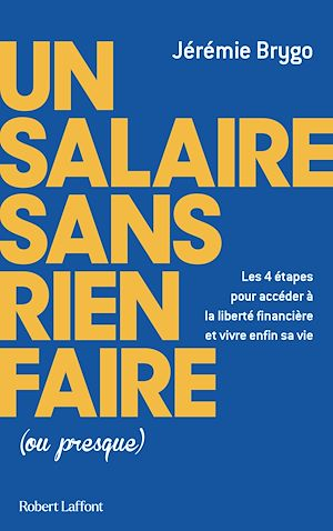 Téléchargez le livre :  Un salaire sans rien faire (ou presque)