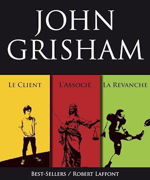 Téléchargez le livre :  Trois romans de John Grisham : L'Associé, Le Client et La Revanche