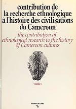 Télécharger cet ebook : Contribution de la recherche ethnologique à l'histoire des civilisations du Cameroun