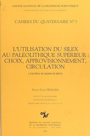 Téléchargez le livre :  L'utilisation du silex au paléolithique supérieur, choix approvisionnement, circulation : l'exemple du bassin de Brive