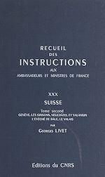 Télécharger cet ebook : Recueil des instructions données aux ambassadeurs et ministres de France (30.2) : Suisse