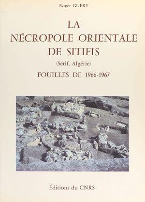 Téléchargez le livre :  La nécropole orientale de Sitifis (Sétif, Algérie) : fouilles de 1966-1967