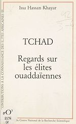 Télécharger cet ebook : Tchad, regards sur les élites ouaddaïennes