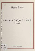 Télécharger cet ebook : Sultans Dadjo du Sila (Tchad)