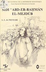 Télécharger cet ebook : Sidi'Abd-er-Rahman el-Mejdûb : mysticisme populaire, société et pouvoir au Maroc au 16e siècle
