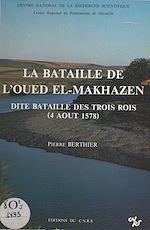 Télécharger cet ebook : La bataille de l'oued El-Makhazen, dite bataille des Trois Rois (4 août 1578)