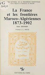 Télécharger cet ebook : La France et les frontières maroco-algériennes (1873-1902)
