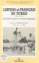 Télécharger cet ebook : Libyens et français au Tchad (1897-1914) : la confrérie senoussie et le commerce transsaharien