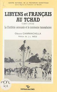 Téléchargez le livre numérique:  Libyens et français au Tchad (1897-1914) : la confrérie senoussie et le commerce transsaharien