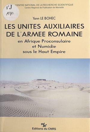 Téléchargez le livre :  Les unités auxiliaires de l'armée romaine en Afrique proconsulaire et Numidie sous le Haut-Empire