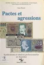 Télécharger cet ebook : Pactes et agressions : syndicalisme et relations professionnelles en Argentine
