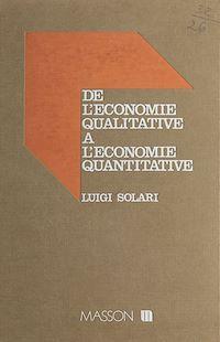 Télécharger le livre : De l'économie qualitative à l'économie quantitative : pour une méthodologie de l'approche formalisée en science économique