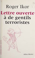 Télécharger cet ebook : Lettre ouverte à de gentils terroristes