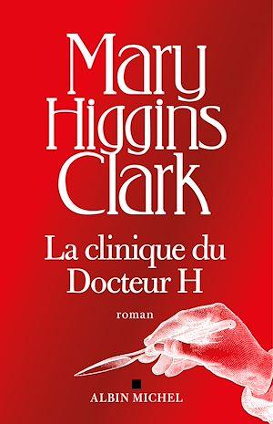 Téléchargez le livre :  La Clinique du docteur H