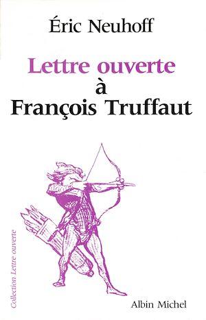 Téléchargez le livre :  Lettre ouverte à François Truffaut