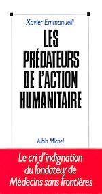 Télécharger le livre :  Les Prédateurs de l'action humanitaire