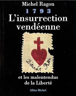Téléchargez le livre :  1793, L'insurrection vendéenne et les malentendus de la liberté