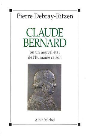 Téléchargez le livre :  Claude Bernard ou Un nouvel état de l'humaine raison